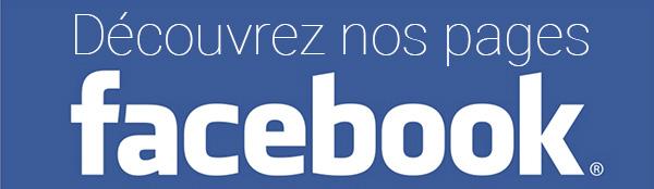 Découvrez nos pages facebook